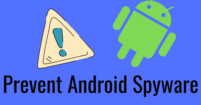 prevent Android Spyware